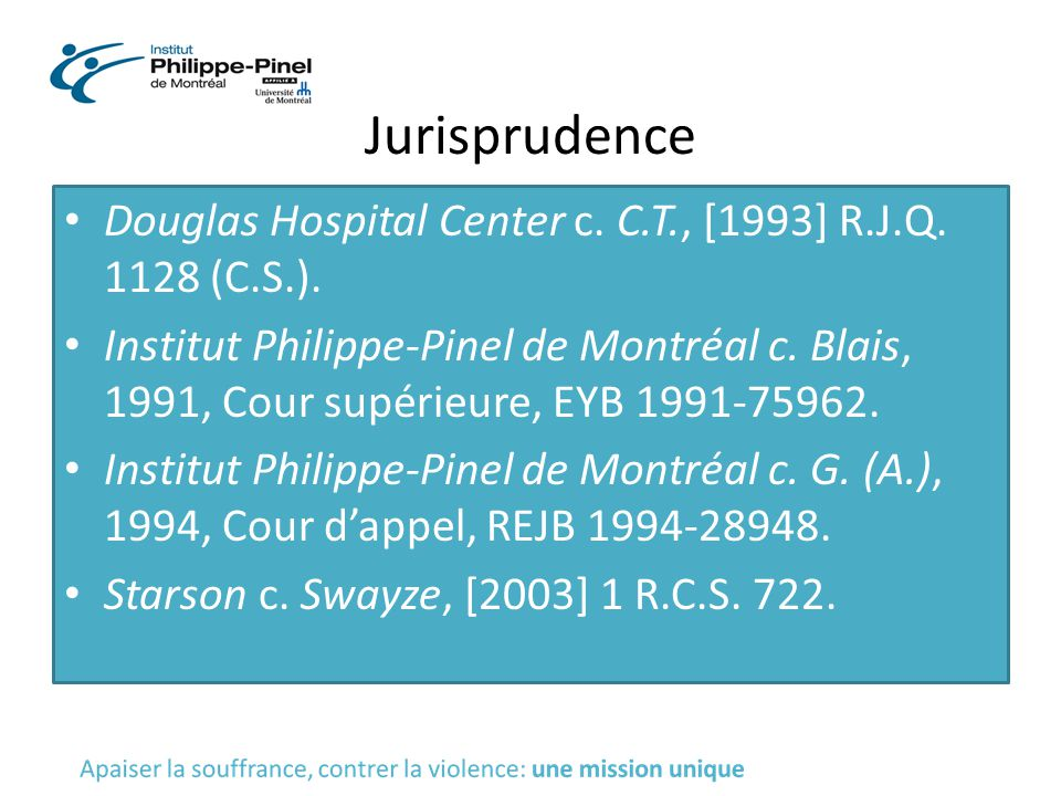 Jurisprudence Douglas Hospital Center c. C.T., [1993] R.J.Q. 1128 (C.S.).